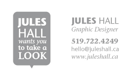 Jules Hall, Graphic Designer, 519-722-4249, hello@juleshall.ca, www.juleshall.ca